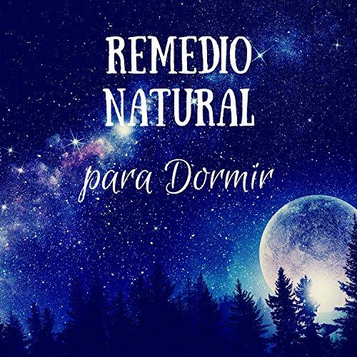 Remedio natural para Dormir - Msica relajante para dormir profundamente, sonidos de la naturaleza, cancion de cuna tranquila, relajacion del sueo