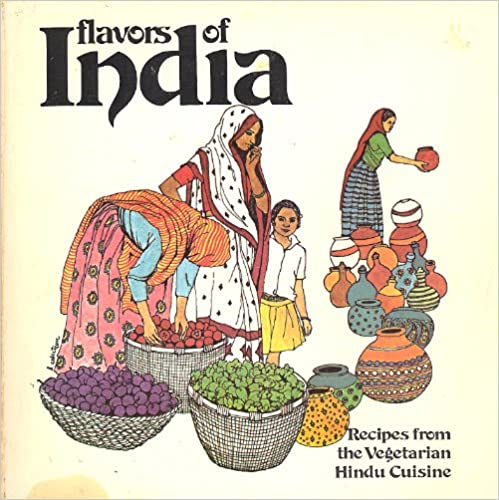 Flavors of India: Recipes From the Vegetarian Hindu Cuisine