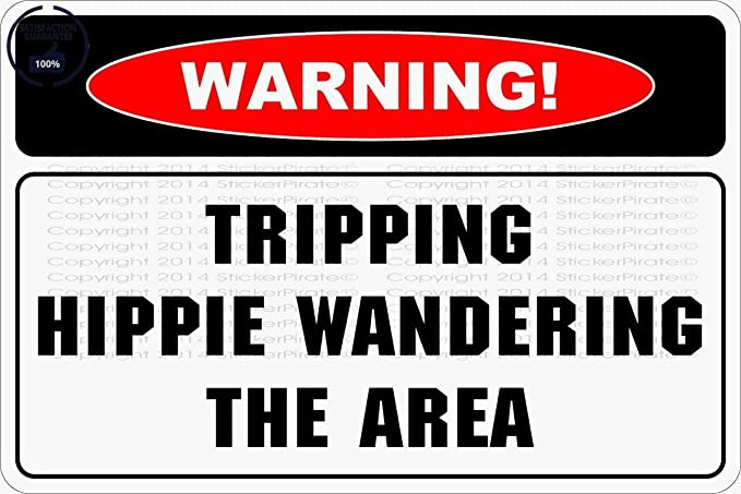 "Warning Tripping Hippie Wandering The Area 8""x12"" Aluminum Metal Plate Gift Sign Sign NS for Home/Man Cave Decor"