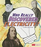 Who Really Discovered Electricity?, Amie Jane Leavitt, 1429662484