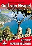 Golf von Neapel: Amalfi – Positano – Sorrent – Capri – Ischia – Vesuv. 57 Touren. Mit GPS-Tracks. (Rother Wanderführer)