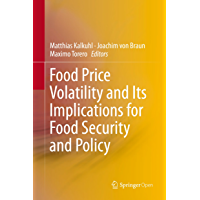 Food Price Volatility and Its Implications for Food Security and Policy (English Edition)