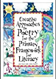 Creative Approaches to Poetry for the Primary Framework for Literacy, Jan Foale and Linda Pagett, 0415462657