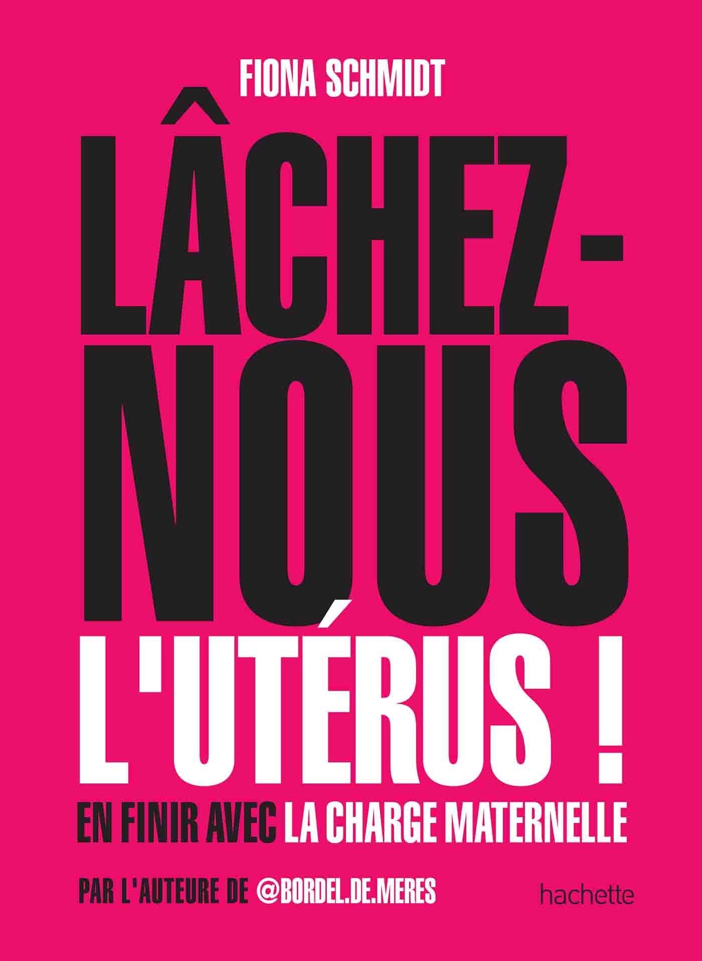 Amazon.fr - Lâchez-nous l'utérus: En finir avec la charge ...