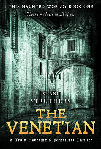 - This Haunted World Book One: The Venetian: A Truly Haunting Supernatural Thriller