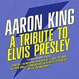 A Tribute To Elvis Presley (Digitally Remastered)