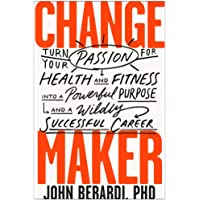 Image for Change Maker: Turn Your Passion for Health and Fitness into a Powerful Purpose and a Wildly Successful Career