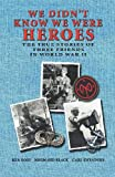 We Didn't Know We Were Heroes, Ken Ross and Normand Black, 1442168633