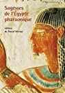 Sagesses de l'Egypte pharaonique par Vernus