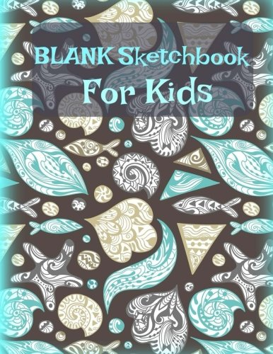 Download BLANK Sketchbook for Kids (Drawing Book for Children-Jumbo Size **8x 11** 144 Pages-Great for Kids Learning How to Draw) (Volume 36) ebook