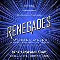 Renegades Audiobook by Marissa Meyer Narrated by To Be Announced