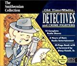 img - for Old Time Radio Detectives and Crime Fighters (Smithsonian Collection) book / textbook / text book