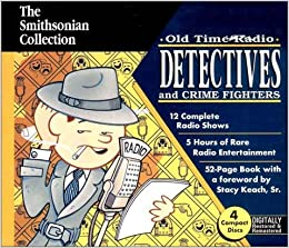 Old Time Radio Detectives and Crime Fighters (Smithsonian