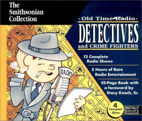 Old Time Radio Detectives and Crime Fighters (Smithsonian Collection)