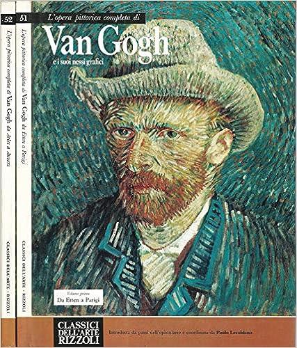 L'opera pittorica completa di Van Gogh e i suoi nessi grafici. Volume secondo