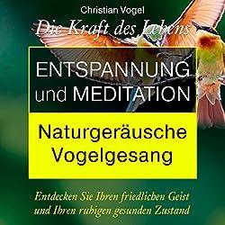 Entspannung und Meditation: Naturgeräusche. Vogelgesang