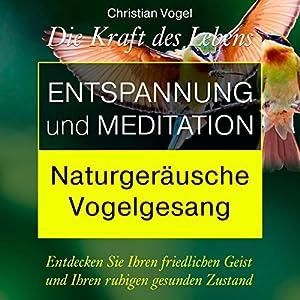 Entspannung und Meditation: Naturgeräusche. Vogelgesang Hörbuch