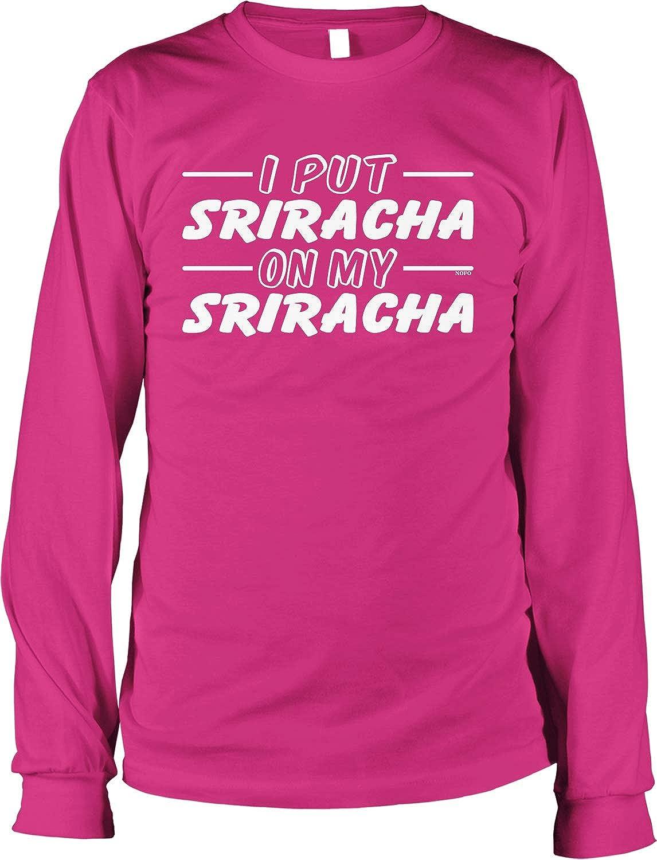 Hoodteez I Put Sriracha on My Sriracha Men's Long Sleeve Shirt