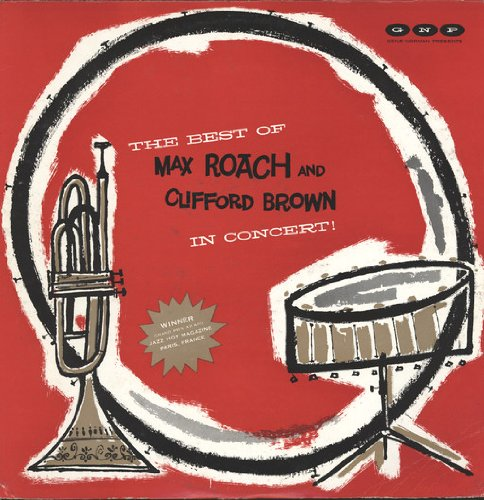Best of Max Roach and Clifford Brown in Concert [Vinyl] (The Best Of Clifford Brown)