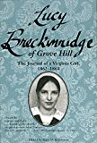 img - for Lucy Breckinridge of Grove Hill: The Journal of a Virginia Girl, 1862-1864 (Women's Diaries & Letters of the Nineteenth-Century South) book / textbook / text book