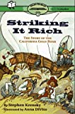 Striking It Rich: Ready-To-Read Level 3: The Story Of The California Gold Rush