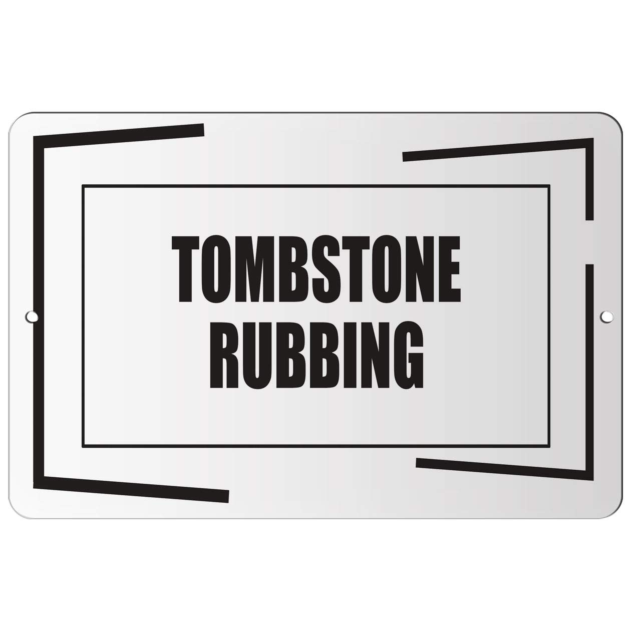 Makoroni - Tombstone RUBBING Hobby - Street Sign 8''x12'' Aluminum by Makoroni