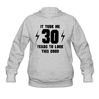 82945a95 Rhfjgk Ldjg Hoodie Pullover Printed Sweatshirts It Took Me 30 Years to Look  This Good Women