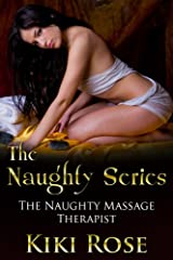 The Naughty Massage Therapist (The Naughty Series) Kindle Edition