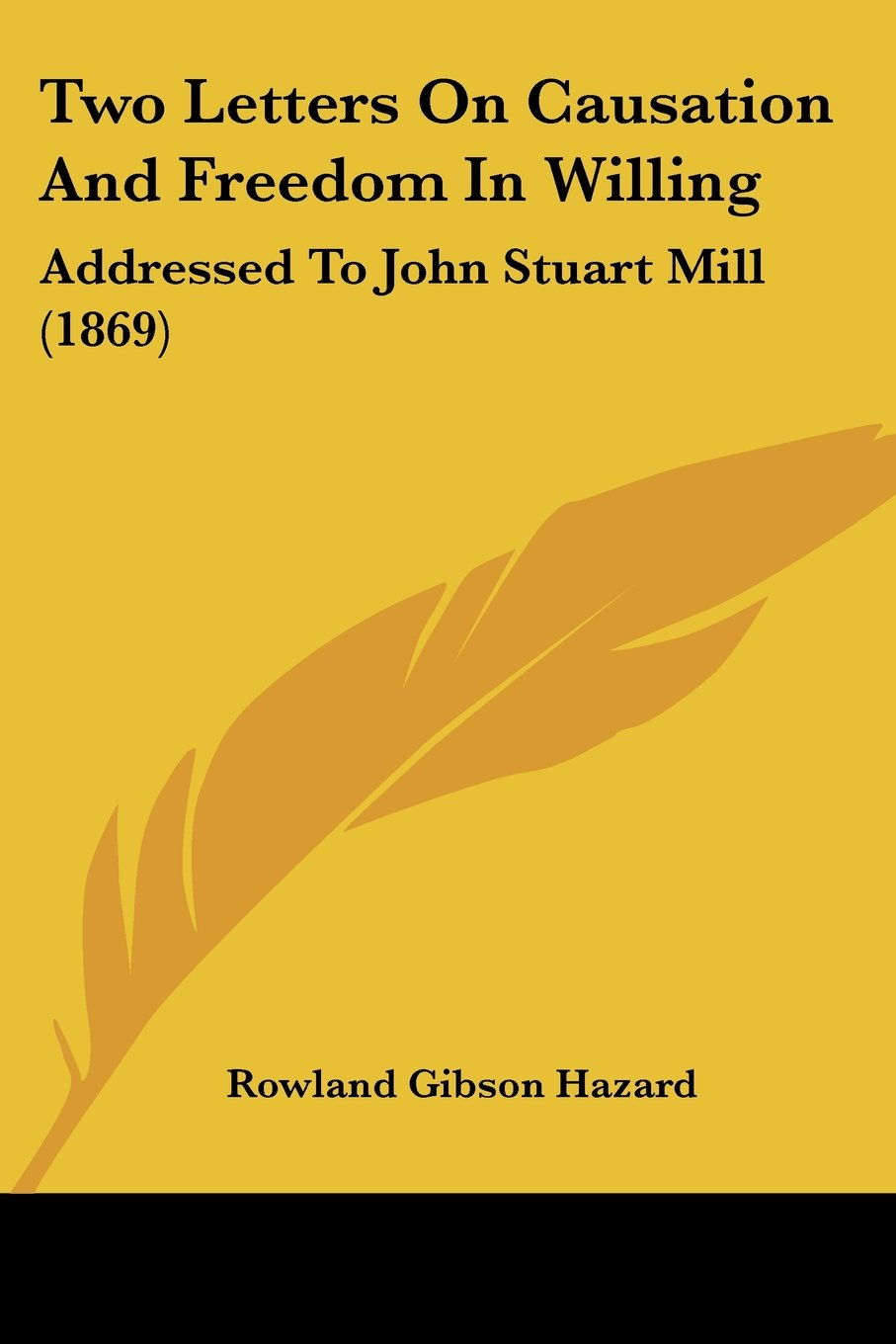 Download Two Letters On Causation And Freedom In Willing: Addressed To John Stuart Mill (1869) pdf