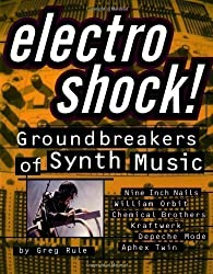 Electro Shock!: Groundbreakers of Synth Music by Rule, Greg published by Backbeat Books (2000)