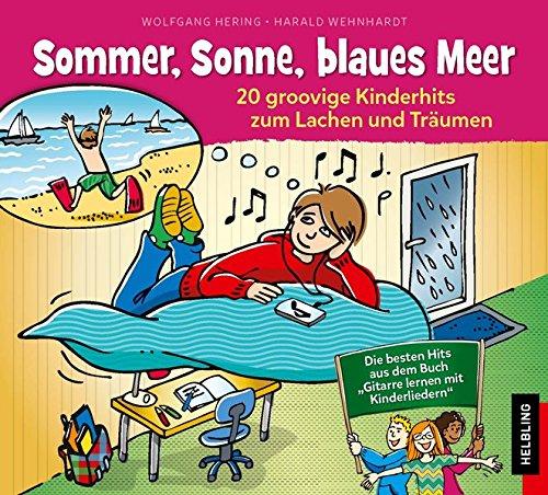 Sommer, Sonne, blaues Meer: 20 groovige Kinderhits zum Lachen und Träumen. Die besten Hits aus dem Buch