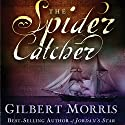The Spider Catcher Audiobook by Gilbert Morris Narrated by Christine Rendel