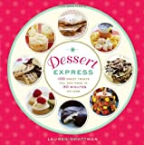 Dessert Express: 100 Sweet Treats You Can Make in 30 Minutes or Less