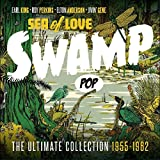 Sea Of Love - Swamp Pop - The Ultimate Collection 1955-1962 [ORIGINAL RECORDINGS REMASTERED]
