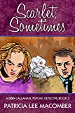 img - for Scarlet, Sometimes - A Jason Callahan Mystery (The Jason Callahan Psychic Detective Series Book 3) book / textbook / text book