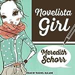 Novelista Girl: Blogger Girl Series, Book 2 | Meredith Schorr