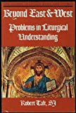 Beyond East and West: Problems in Liturgical Understanding (NPM studies in liturgy & music)