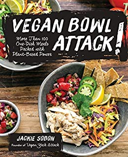 Book Cover: Vegan Bowl Attack!: More than 100 One-Dish Meals Packed with Plant-Based Power