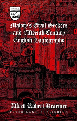 Malory's Grail Seekers and Fifteenth-Century English Hagiography by Peter Lang Inc., International Academic Publishers