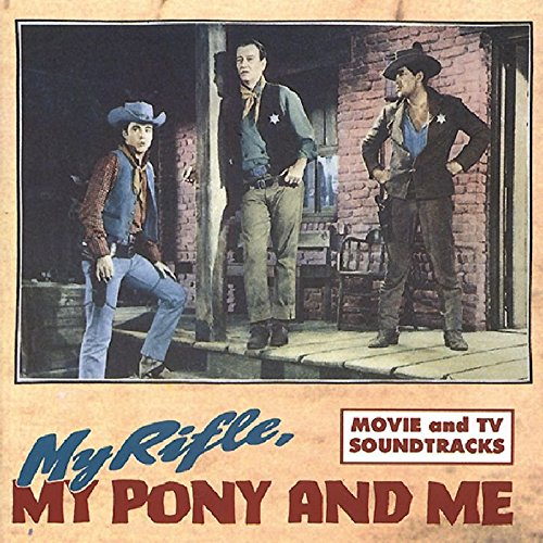 My Rifle, My Pony & Me: Movie & TV Soundtracks by Bear Family