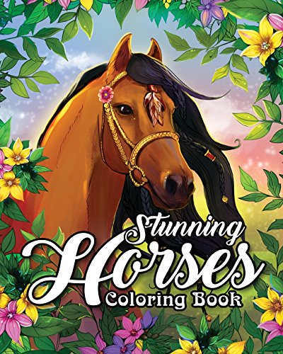 Pdf History Stunning Horses Coloring Book: An Adult Coloring Book Featuring Wild Horses, Beautiful Country Scenes and Calming Mountain Landscapes