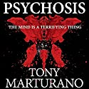 Psychosis Audiobook by Tony Marturano Narrated by Rosko Lewis