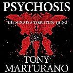 Psychosis | Tony Marturano