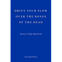 Drive Your Plow Over the Bones of the Dead (English Edition)