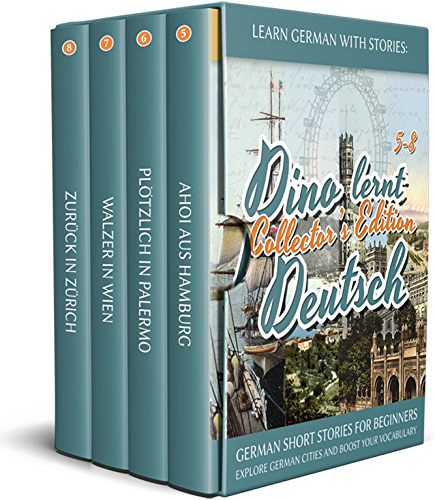 Learn German with Stories: Dino lernt Deutsch Collector's Edition   German Short Stories for Beginners: Explore European Cities and Boost Your Vocabulary (German Edition)
