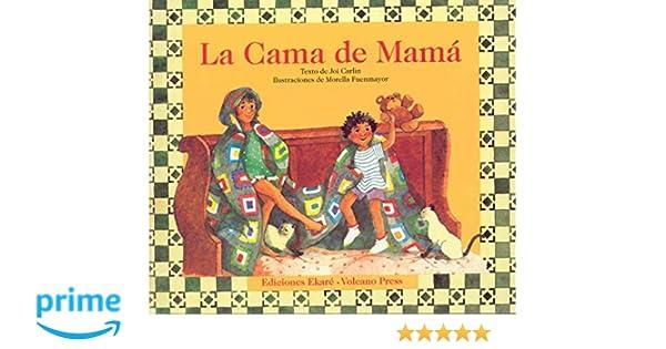 La Cama De Mama (Coleccion Ponte Poronte) (Spanish Edition): Joi Carlin, Morella Fuenmayor: 9789802571673: Amazon.com: Books