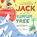 Jack and the Flumflum Tree Audiobook by Julia Donaldson Narrated by David Tennant