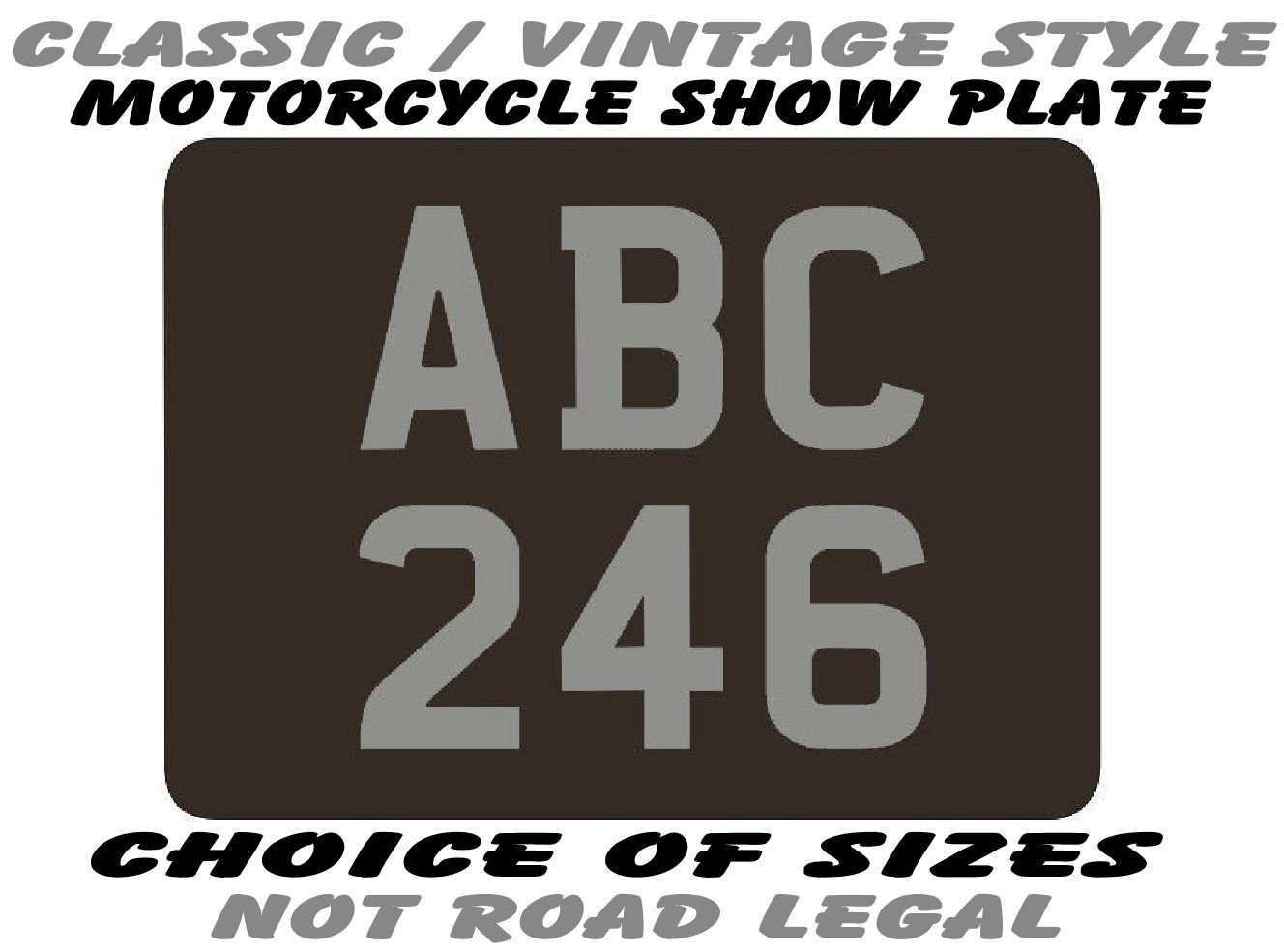 NOT road legal REAR SHOW PLATE in CLASSIC or MODERN STYLE motorcycle number no plates motor cycle bike scooter 9x7 8x6 7x5 or 6x4 PORTRAIT FORMAT MODERN, 7x5 NO BORDER taller than wide