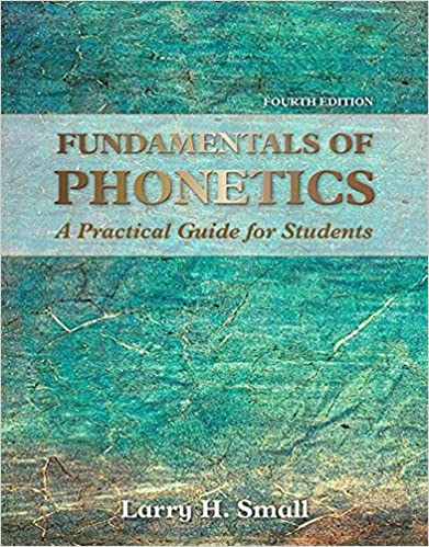 Fundamentals of phonetics a practical guide for students kindle fundamentals of phonetics a practical guide for students kindle edition by larry h small reference kindle ebooks amazon fandeluxe Image collections