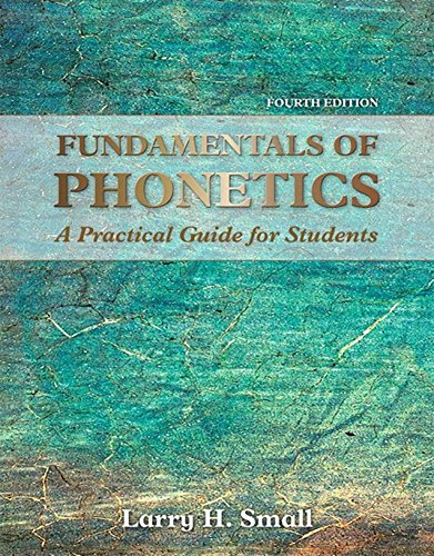 Fundamentals of Phonetics: A Practical Guide for Students (Fundamentals Of Phonetics A Practical Guide For Students)